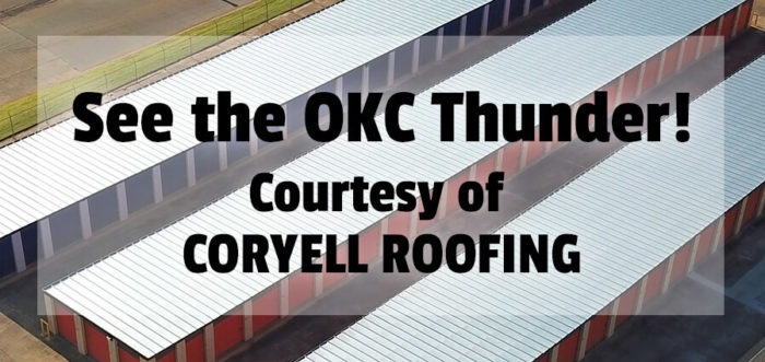See the OKC Thunder courtesy of Coryell Roofing