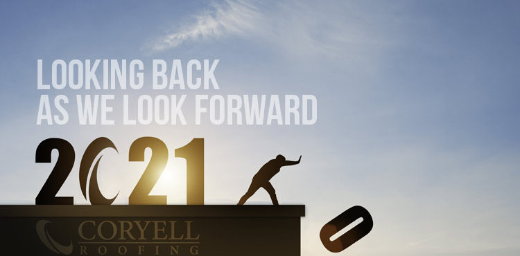 Looking Back As We Look Forward | Coryell Roofing
