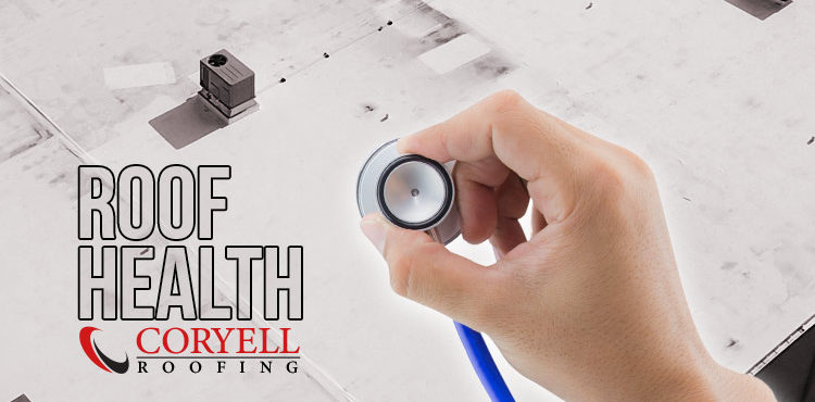 Commercial Roof Health | Coryell Roofing